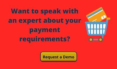 Want to speak with an expert about your payment requirements