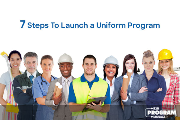 7 steps to launch a uniform program