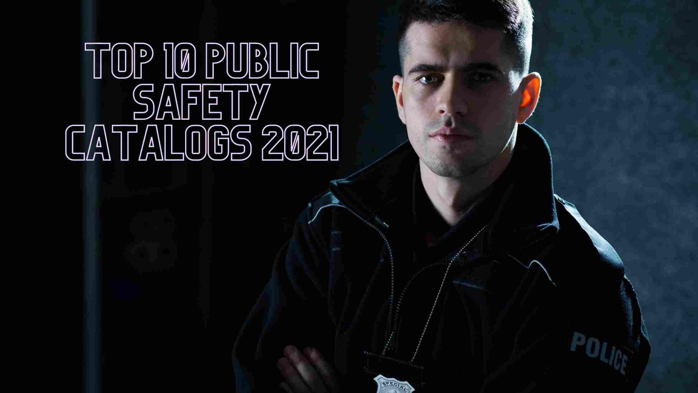 Top 10 public safety catalogs 2021