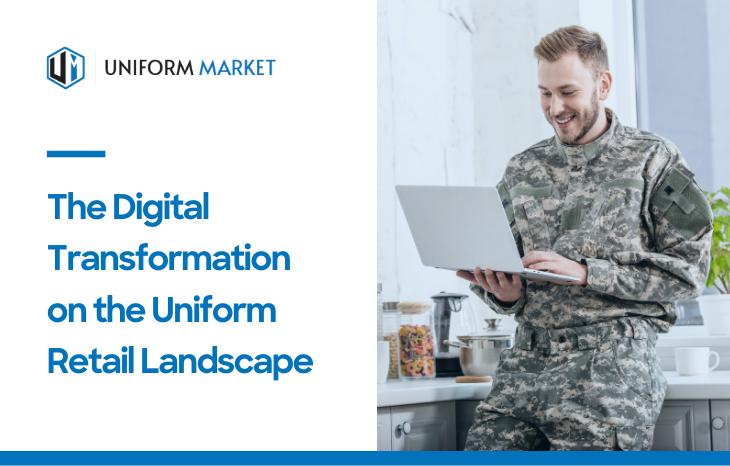 The Digital Transformation on the Uniform Retail Landscape